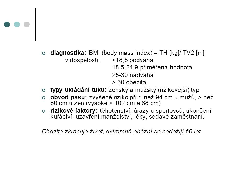 diagnostika: BMI (body mass index) = TH [kg]/ TV2 [m]